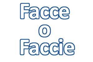 Plurale di Faccia, si scrive Facce o Faccie?
