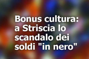 Truffa Bonus Cultura 18enni, ecco come si ottengono Soldi Contanti