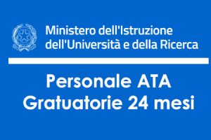 Graduatorie ATA 24 mesi 2021, pubblicazione provvisorie e definitive, ultime novità